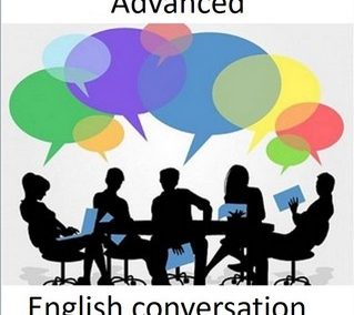 English conversation, advanced level